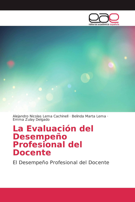 La Evaluación del Desempeño Profesional del Docente