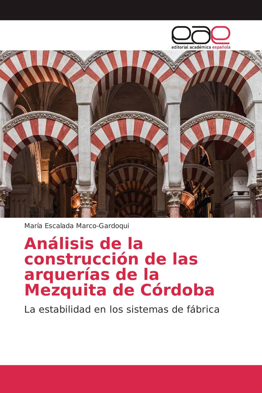 Análisis de la construcción de las arquerías de la Mezquita de Córdoba