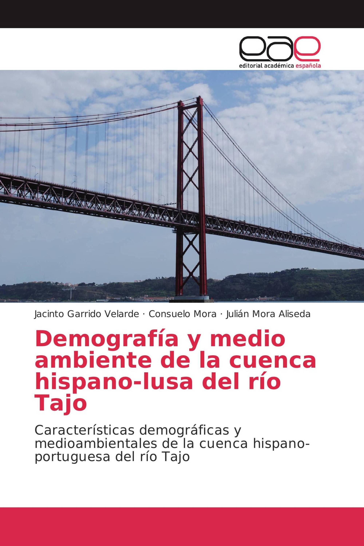 Demografía y medio ambiente de la cuenca hispano-lusa del río Tajo