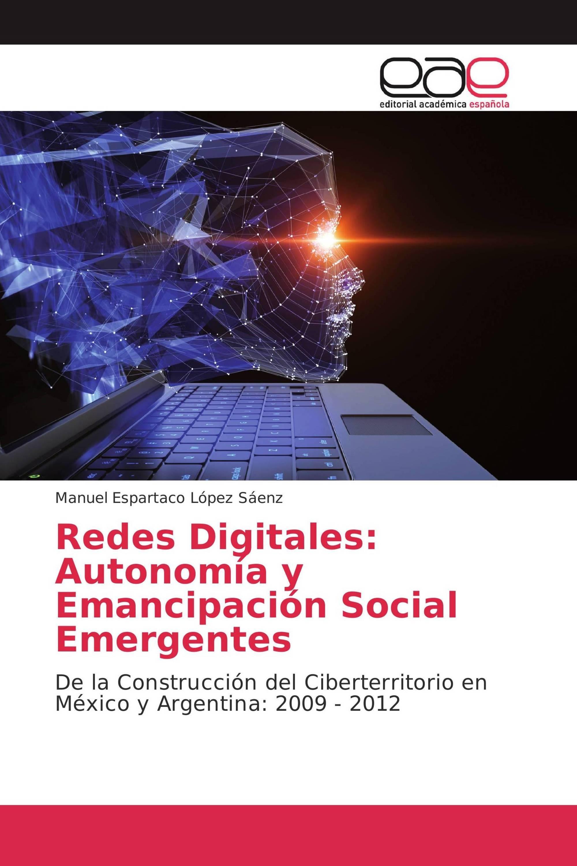 Redes Digitales: Autonomía y Emancipación Social Emergentes