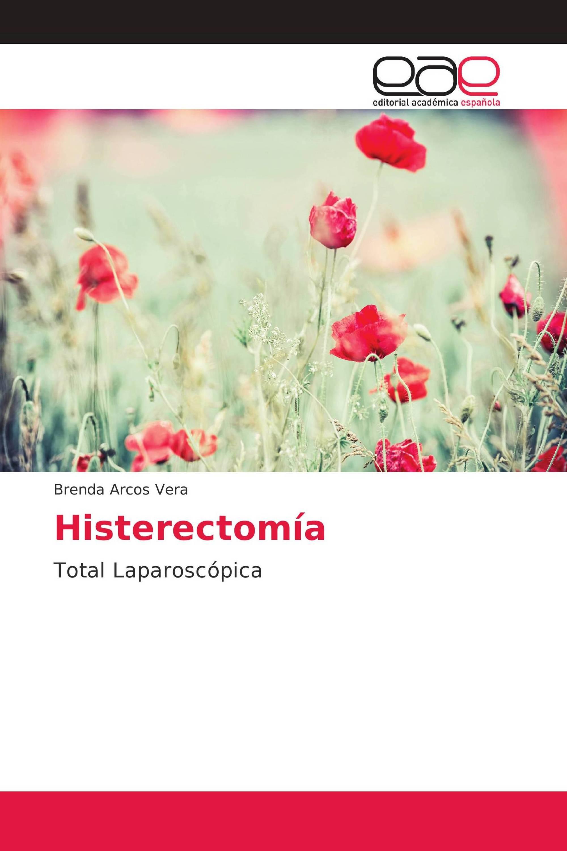 Histerectomía / 978-620-2-12840-7 / 9786202128407 / 6202128402