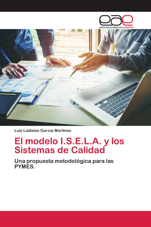 El modelo I.S.E.L.A. y los Sistemas de Calidad