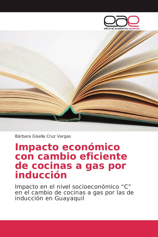 Impacto económico con cambio eficiente de cocinas a gas por inducción