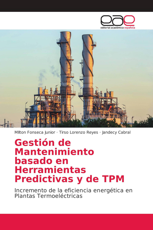 Gestión de Mantenimiento basado en Herramientas Predictivas y de TPM