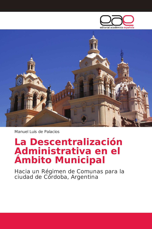 La Descentralización Administrativa en el Ámbito Municipal