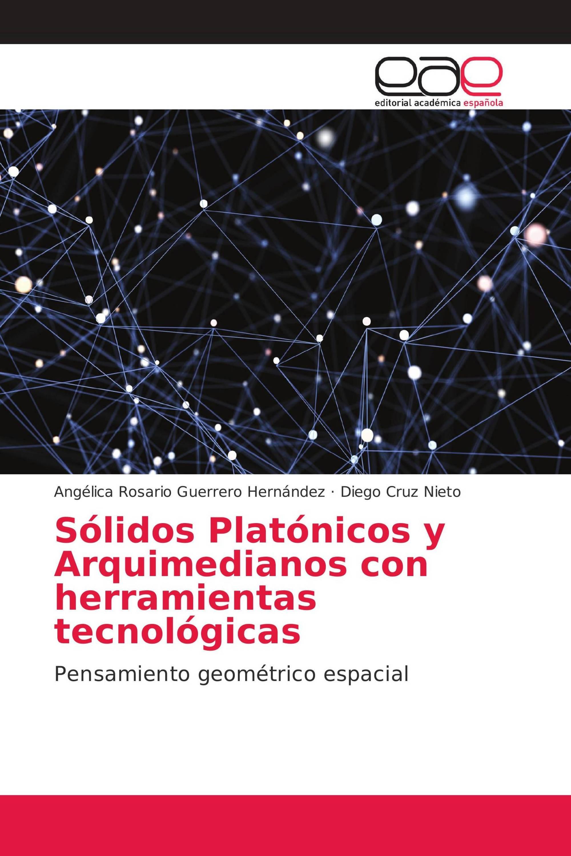 Sólidos Platónicos y Arquimedianos con herramientas tecnológicas ...