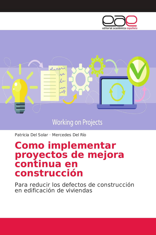 Como implementar proyectos de mejora continua en construcción