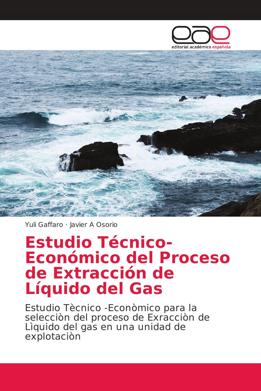 Estudio Técnico-Económico del Proceso de Extracción de Líquido del Gas