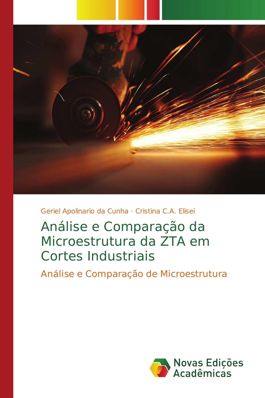 Análise e Comparação da Microestrutura da ZTA em Cortes Industriais