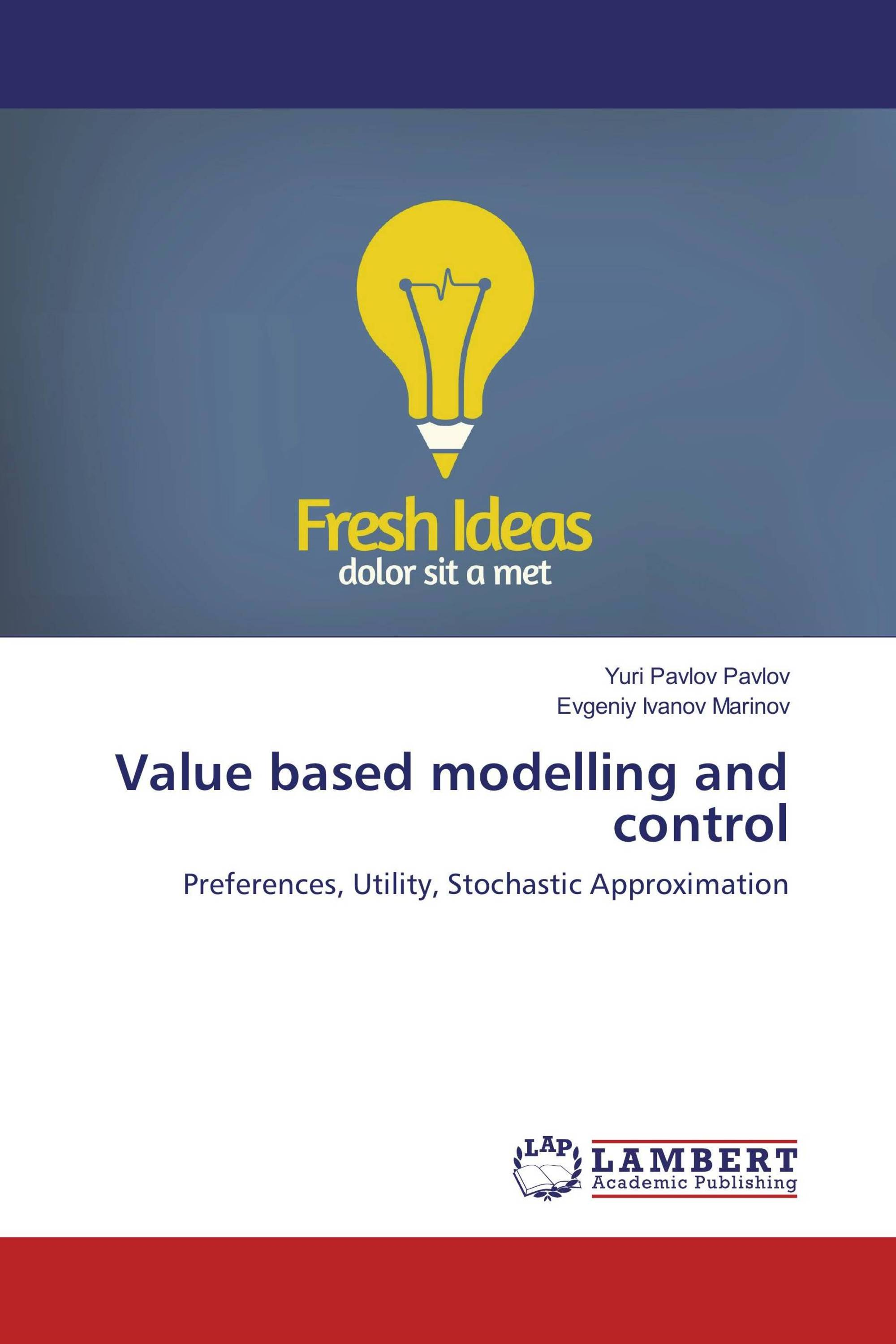 value based modelling and control  it s time to publish your thesis