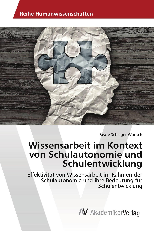 Wissensarbeit im Kontext von Schulautonomie und Schulentwicklung ...