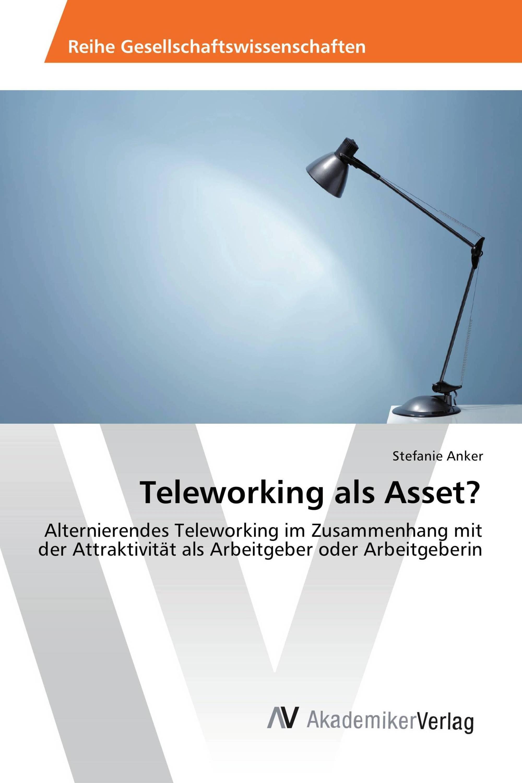 Teleworking als Asset?