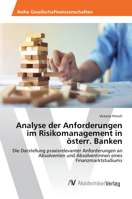 Analyse der Anforderungen im Risikomanagement in österr. Banken