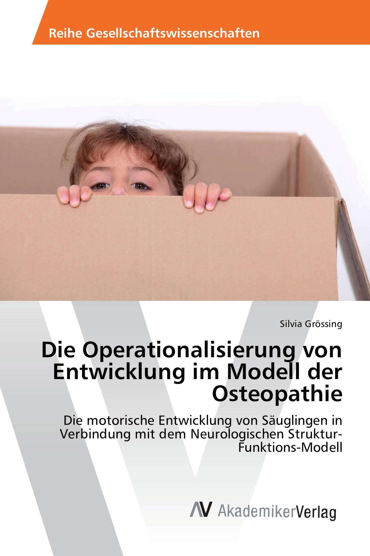 Die Operationalisierung von Entwicklung im Modell der Osteopathie