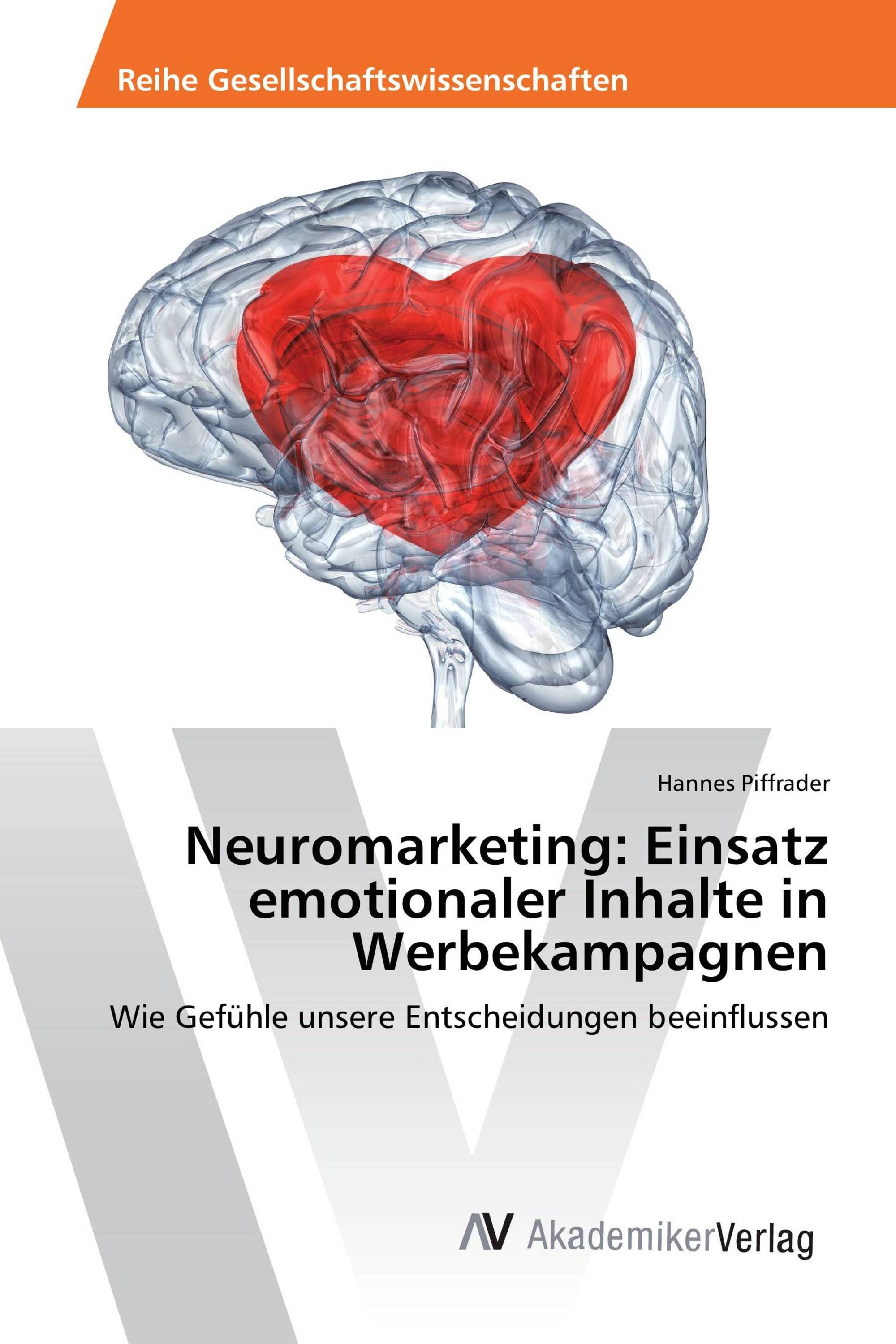 Neuromarketing: Einsatz emotionaler Inhalte in Werbekampagnen