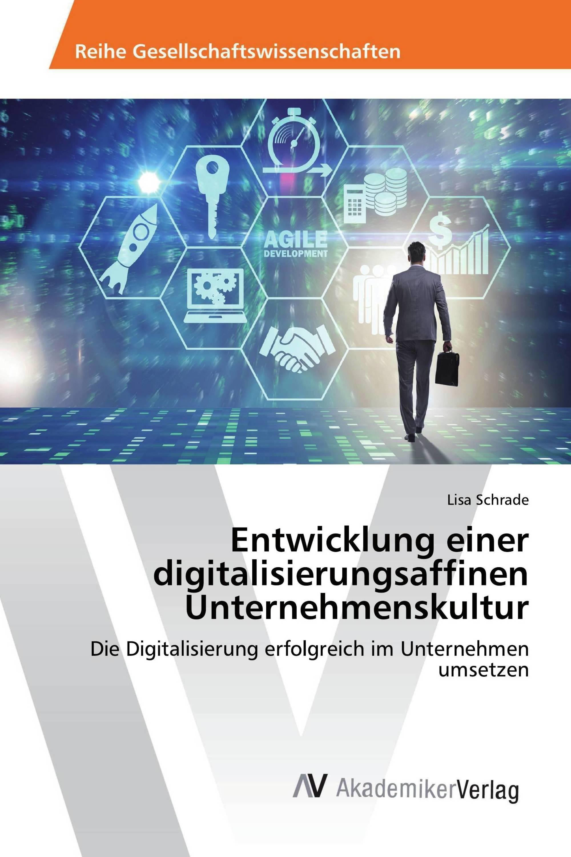 Entwicklung einer digitalisierungsaffinen Unternehmenskultur