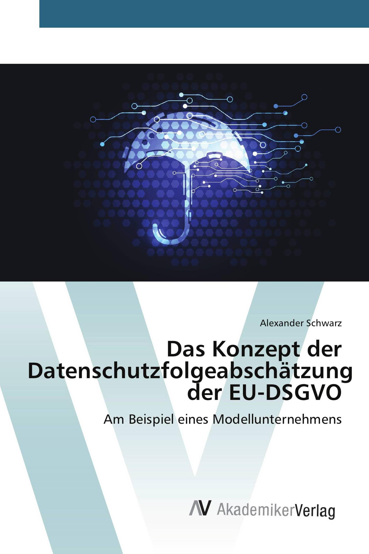 Das Konzept der Datenschutzfolgeabschätzung der EU-DSGVO