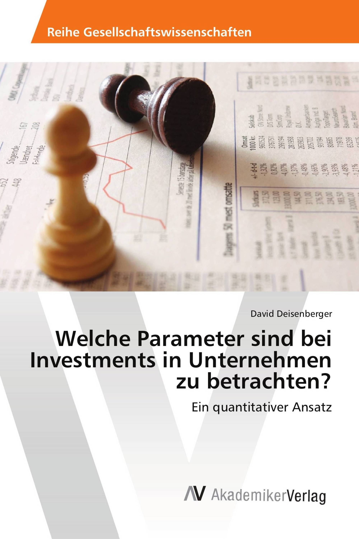 Welche Parameter sind bei Investments in Unternehmen zu betrachten?