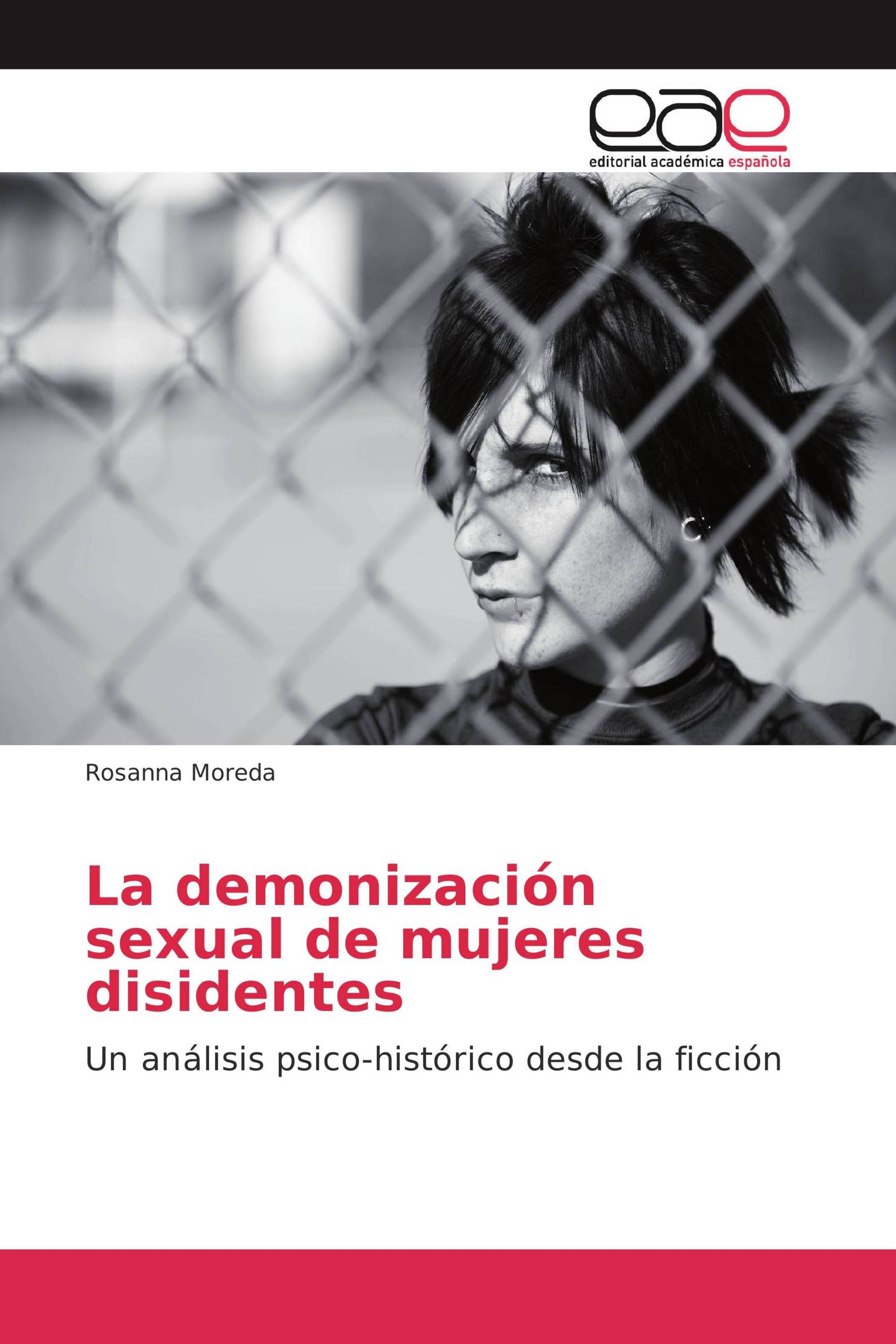 La demonización sexual de mujeres disidentes