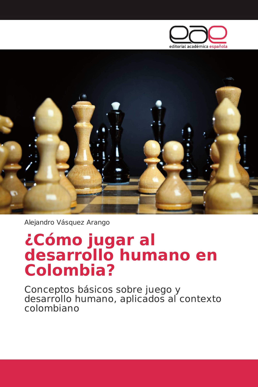 ¿Cómo jugar al desarrollo humano en Colombia?