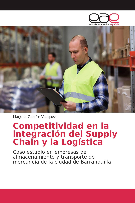 Competitividad en la integración del Supply Chain y la Logística