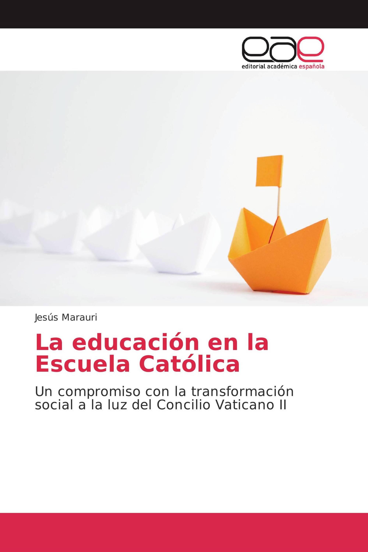La educación en la Escuela Católica