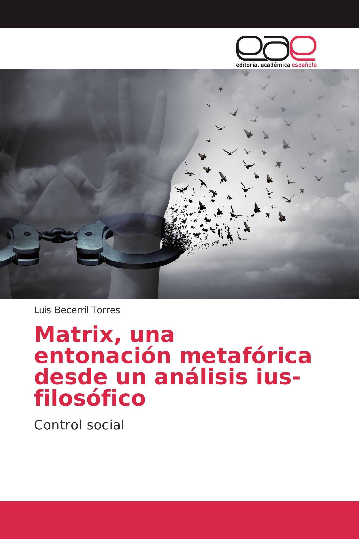 Matrix, una entonación metafórica desde un análisis ius-filosófico