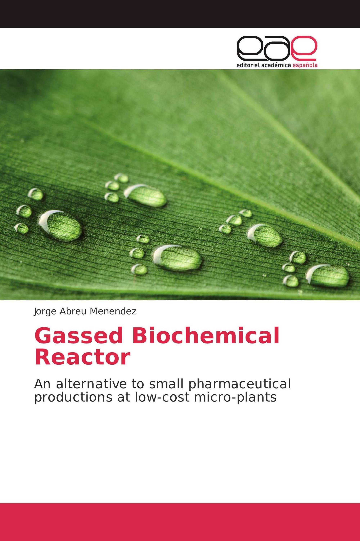 Gassed Biochemical Reactor