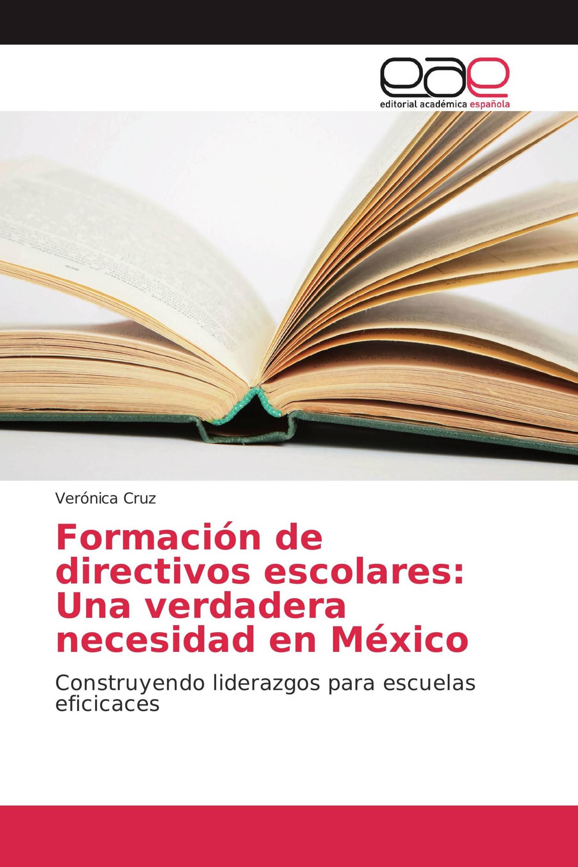 Formación de directivos escolares: Una verdadera necesidad en México