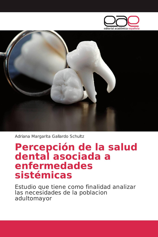 Percepción de la salud dental asociada a enfermedades sistémicas