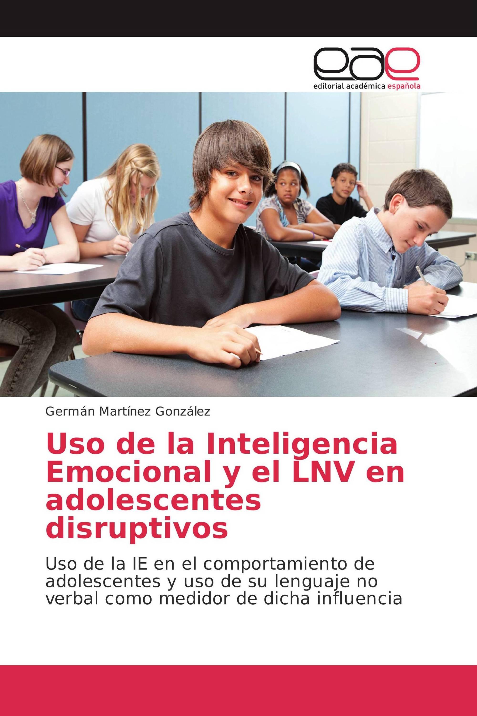 Uso de la Inteligencia Emocional y el LNV en adolescentes disruptivos