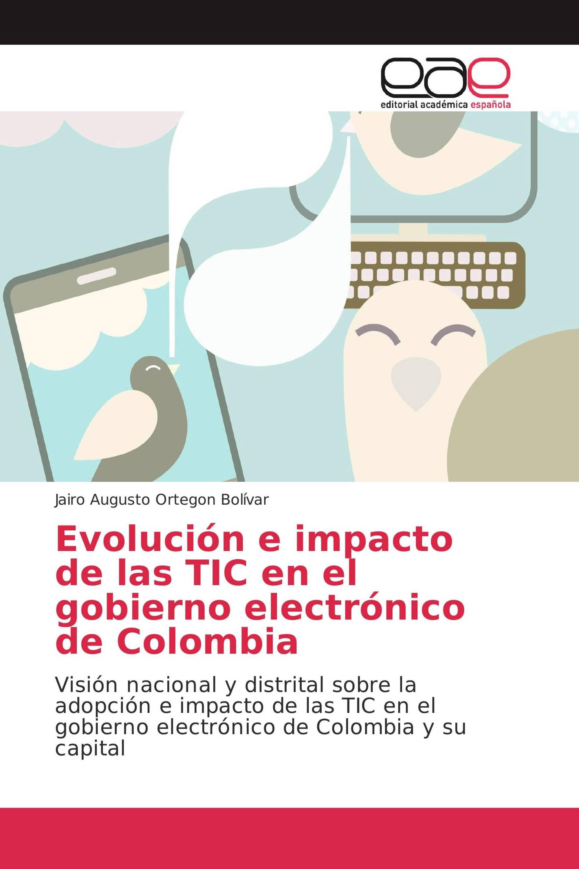 Evolución e impacto de las TIC en el gobierno electrónico de Colombia