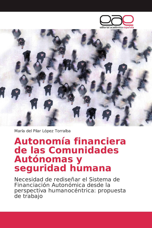Autonomía financiera de las Comunidades Autónomas y seguridad humana