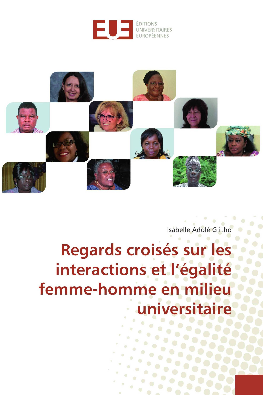 Regards croisés sur les interactions et l'égalité femme-homme en milieu universitaire