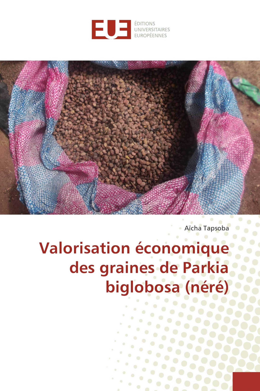 Valorisation économique des graines de Parkia biglobosa (néré)