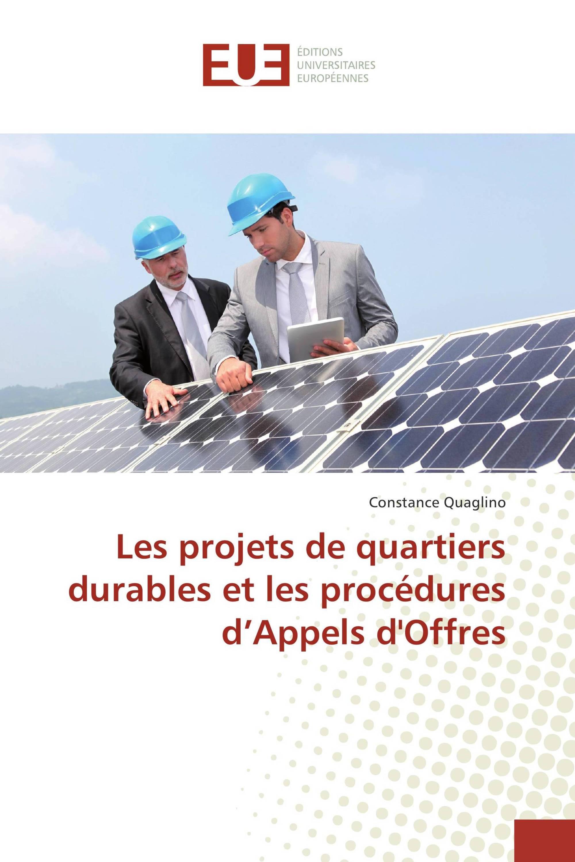 Les projets de quartiers durables et les procédures d'Appels d'Offres