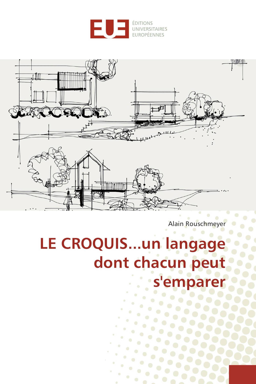 LE CROQUIS...un langage dont chacun peut s'emparer