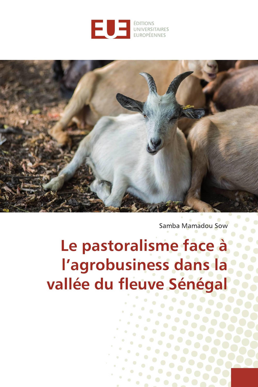 Le pastoralisme face à l'agrobusiness dans la vallée du fleuve Sénégal