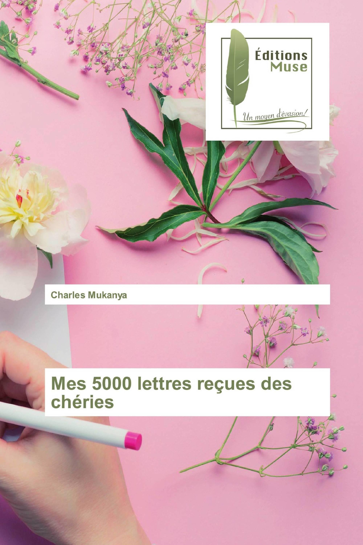 Mes 5000 lettres reçues des chéries