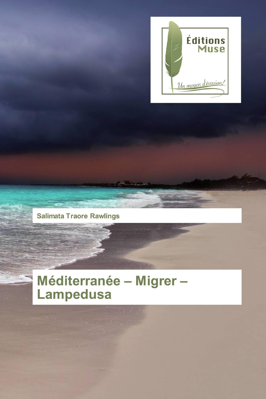 Méditerranée – Migrer – Lampedusa