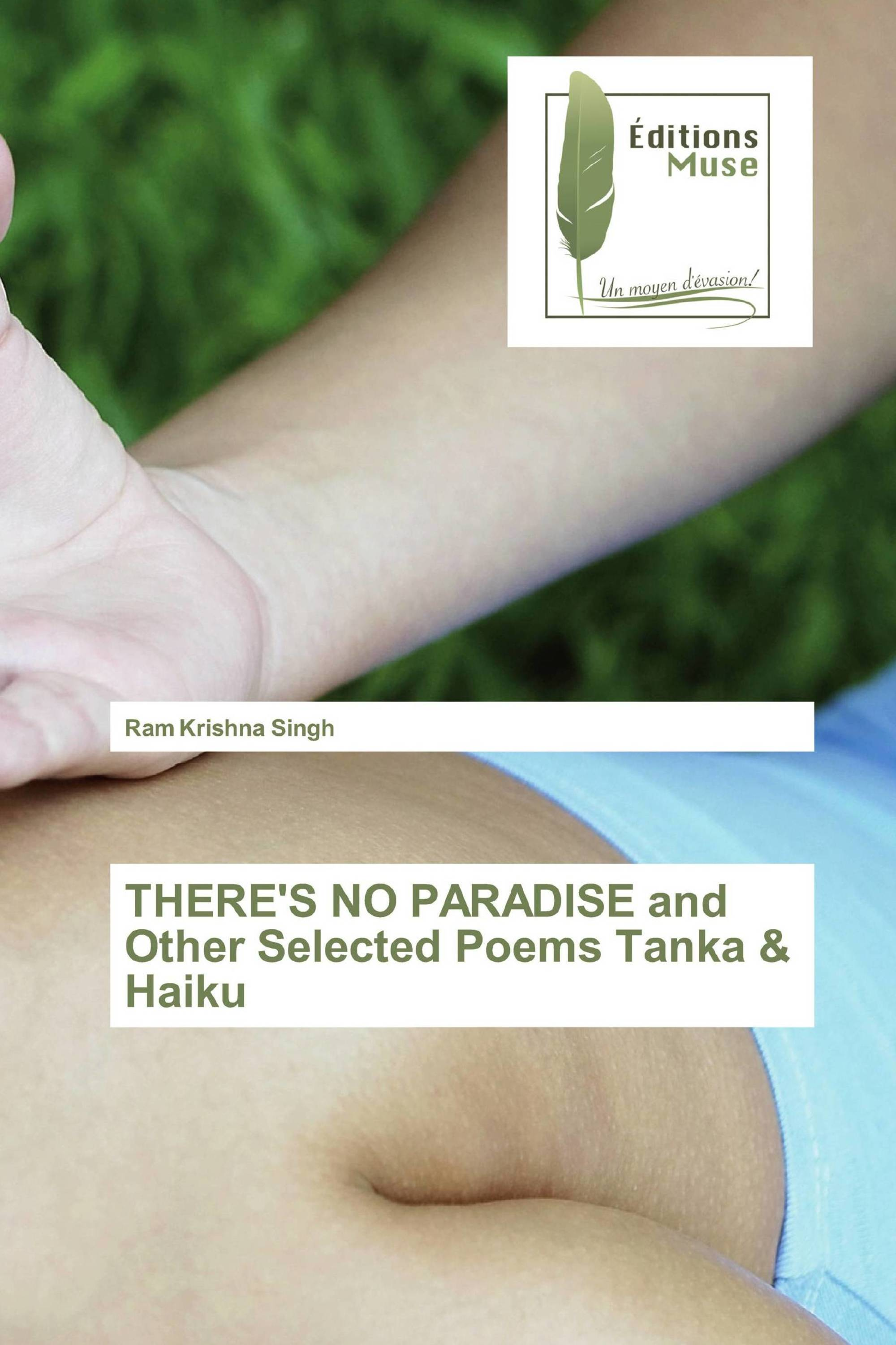 THERE'S NO PARADISE and Other Selected Poems Tanka & Haiku
