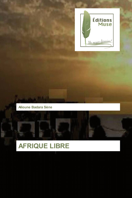 AFRIQUE LIBRE