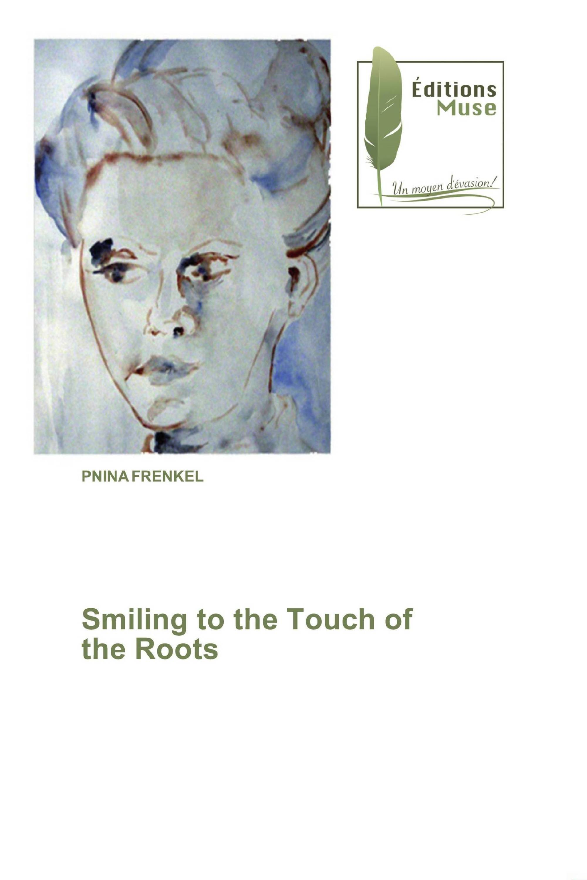 Smiling to the Touch of the Roots
