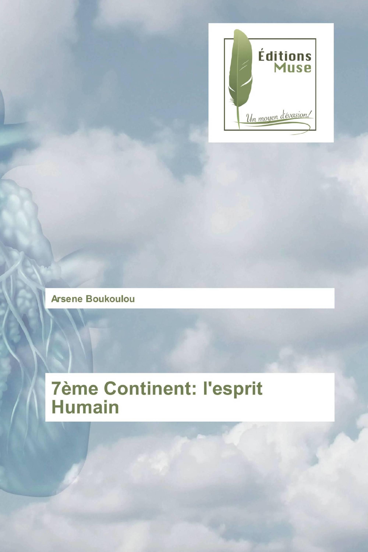 7ème Continent: l'esprit Humain