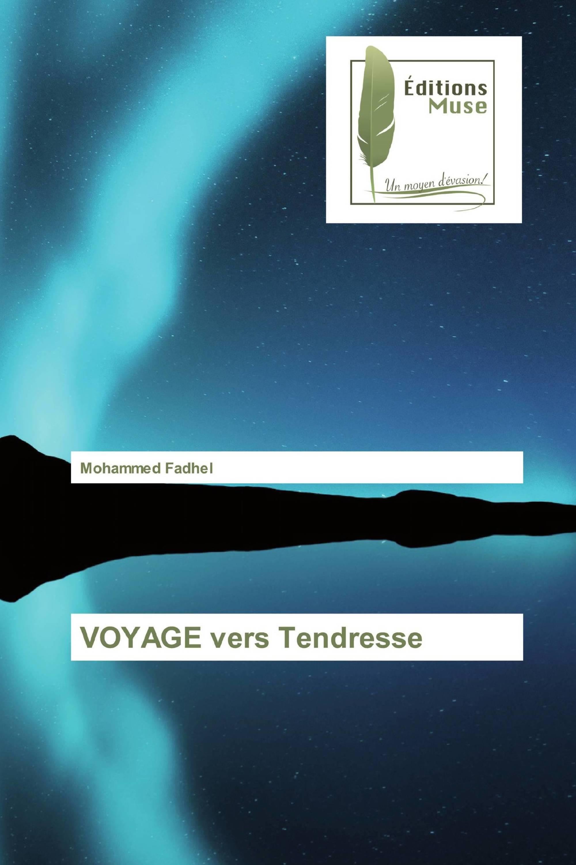 VOYAGE vers Tendresse