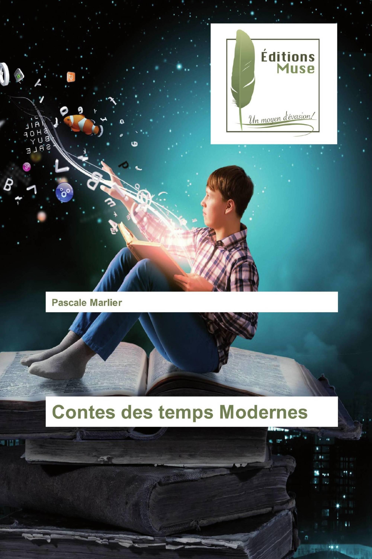 Contes des temps Modernes