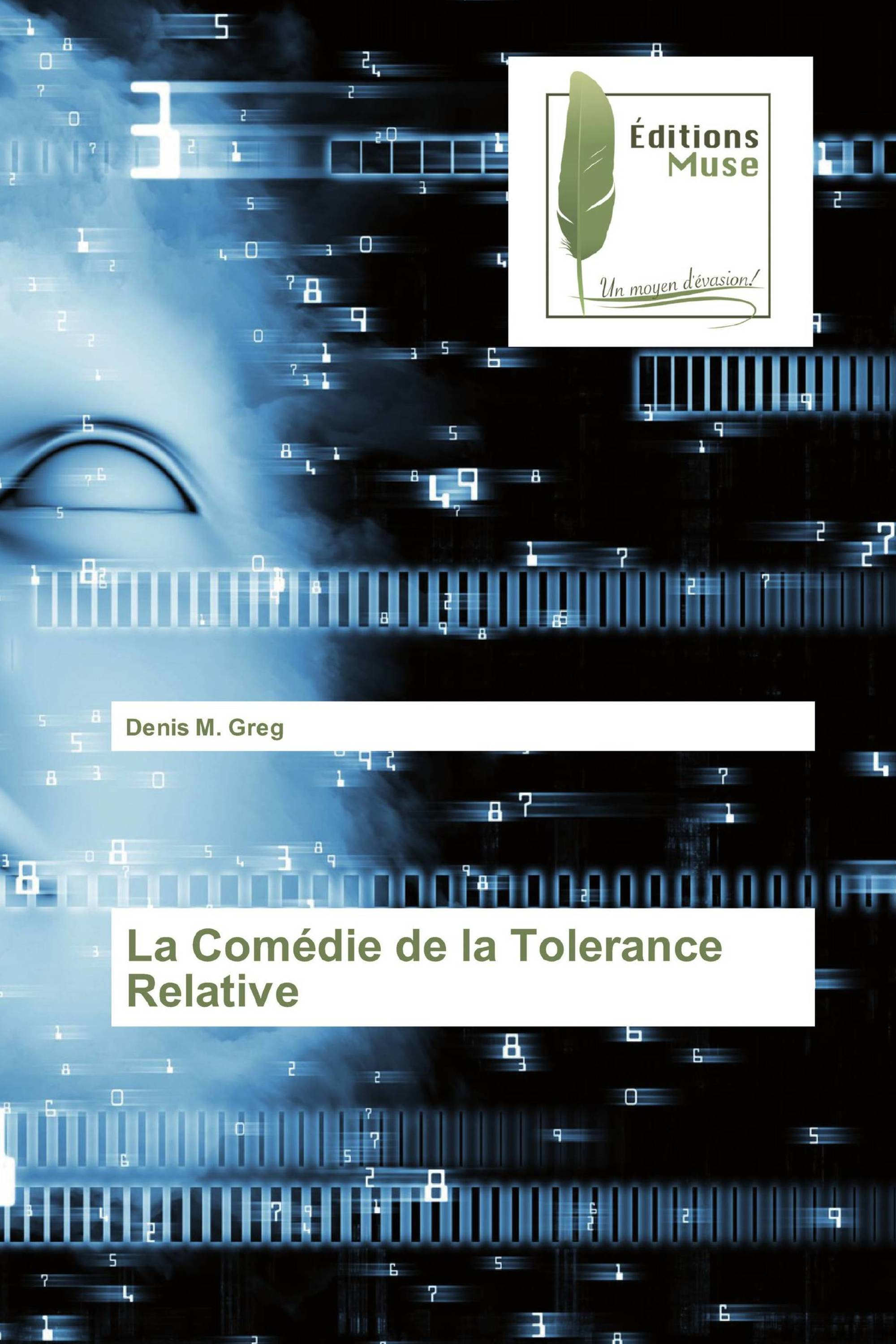 La Comédie de la Tolerance Relative