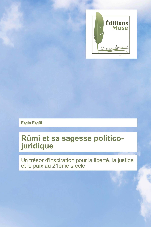 Rûmî et sa sagesse politico-juridique