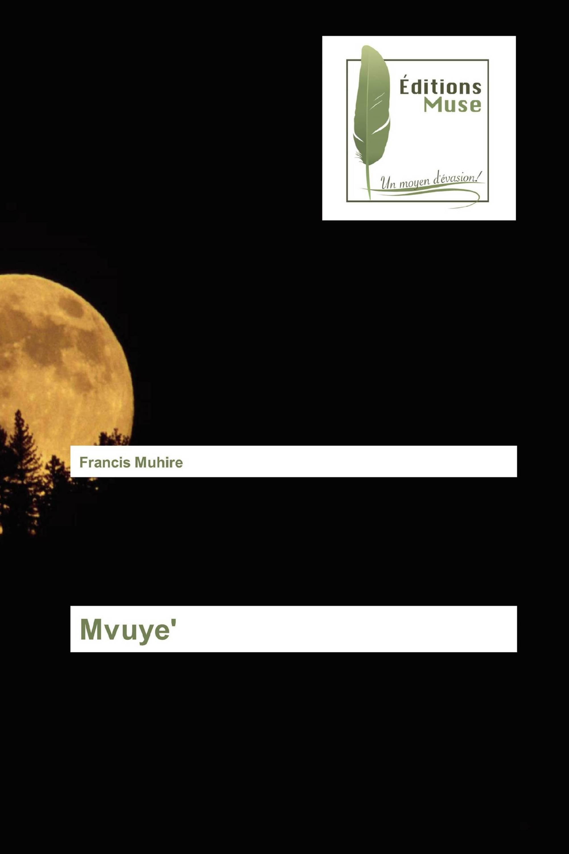 Mvuye'