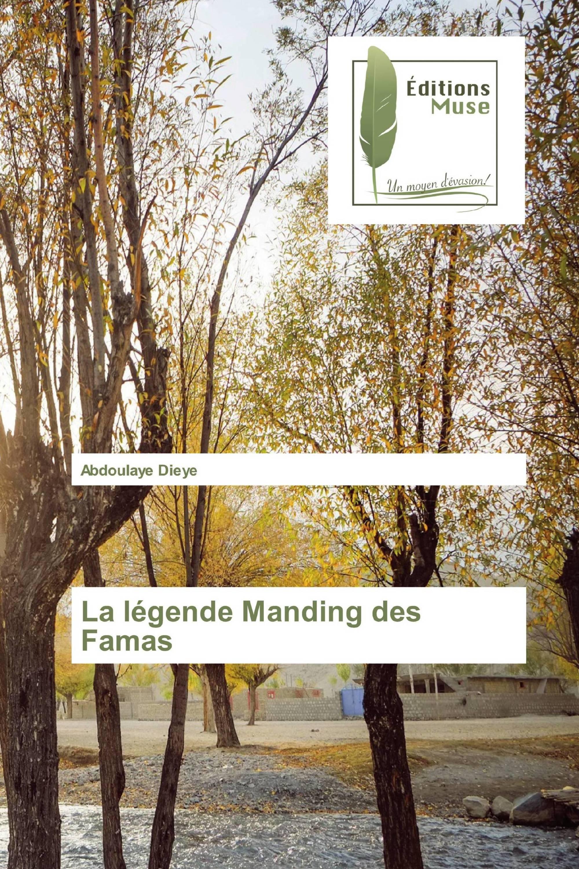 La légende Manding des Famas